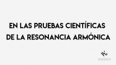 En las pruebas científicas de la resonancia armónica