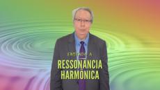 ENTENDA A RESSONÂNCIA HARMÔNICA