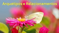 Arquétipos e Relacionamentos