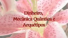 Dinheiro, Mecânica quântica e Arquétipos