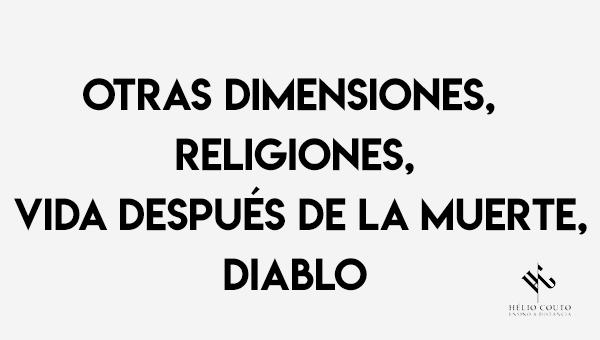 Otras Dimensiones, Religiones, Vida después de la Muerte, Diablo