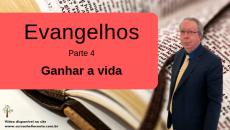 Evangelhos - Ganhar a vida