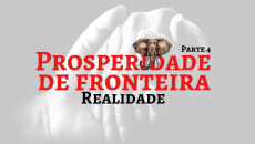 Prosperidade de Fronteira IV - Realidade