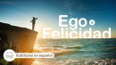 Ego y Felicidad